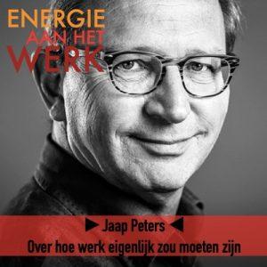 Jaap Peters met titel podcast 'Over hoe werk eigenlijk zou moeten zijn'